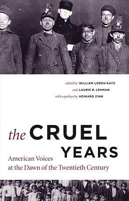 Click for more detail about The Cruel Years: American Voices at the Dawn of the Twentieth Century by William L. Katz