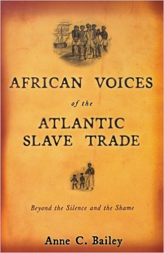 Click for a larger image of African Voices of the Atlantic Slave Trade: Beyond the Silence and the Shame
