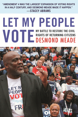 Book Cover of Let My People Vote: My Battle to Restore the Civil Rights of Returning Citizens