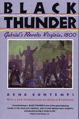 Click for more detail about Black Thunder: Gabriel's Revolt: Virginia, 1800 by Arna Bontemps