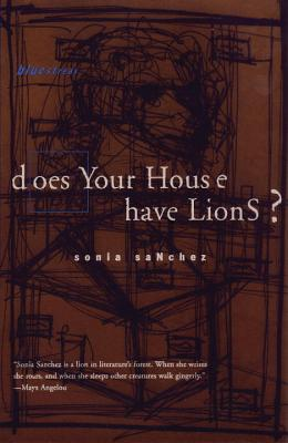 Click for more detail about Does Your House Have Lions ? by Sonia Sanchez