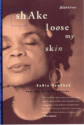 Click for more detail about Shake Loose My Skin: New and Selected Poems (Bluestreak) by Sonia Sanchez