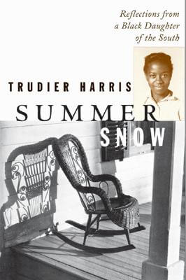 Click for more detail about Summer Snow: Reflections from a Black Daughter of the South by Trudier Harris