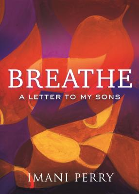 Click for a larger image of Breathe: A Letter to My Sons