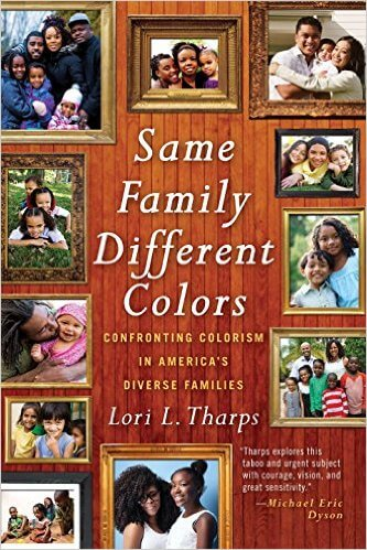 Click for more detail about Same Family, Different Colors: Confronting Colorism in America's Diverse Families by Lori Tharps