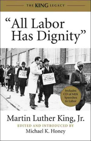 "Click for more detail about ""All Labor Has Dignity"" by Martin Luther King, Jr."