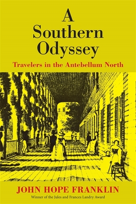 Click for more detail about A Southern Odyssey: Travelers in the Antebellum North (Revised) by John Hope Franklin