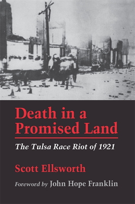 Click for more detail about Death in a Promised Land: The Tulsa Race Riot of 1921 by Scott Ellsworth