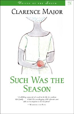 Click for more detail about Such Was the Season (Voices of the South) by Clarence Major