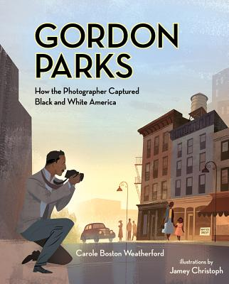 Click for more detail about Gordon Parks: How the Photographer Captured Black and White America by Carole Boston Weatherford