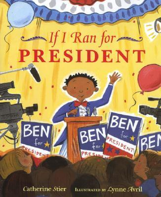 Click for more detail about If I Ran For President by Catherine Stier