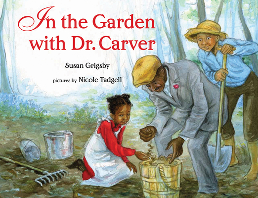Click for more detail about In the Garden with Dr. Carver by Susan Grigsby