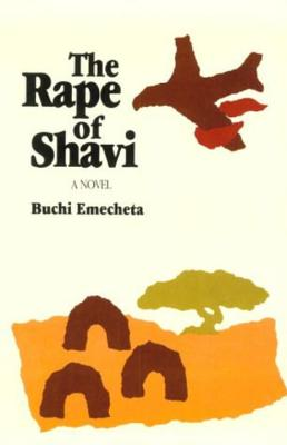 Click for more detail about The Rape of Shavi: A Novel by Buchi Emecheta