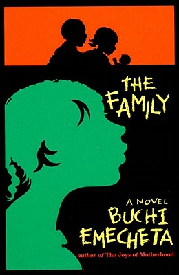 Click for more detail about The Family: A Novel by Buchi Emecheta