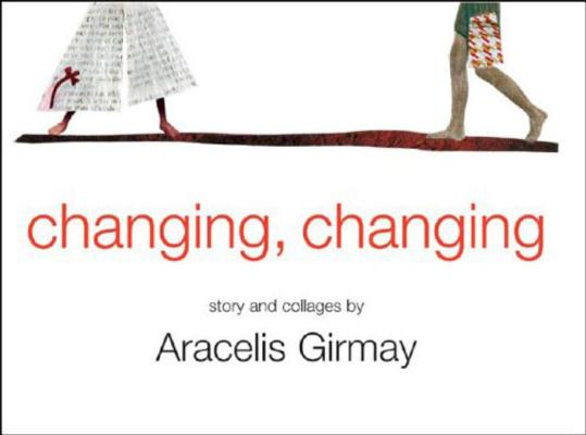 Click for more detail about changing, changing: story and collages by Aracelis Girmay