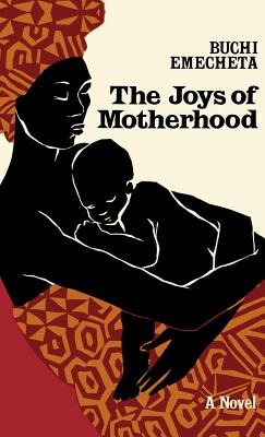 Click for more detail about The Joys of Motherhood: A Novel by Buchi Emecheta