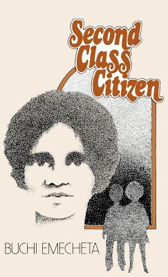 Click for more detail about Second-Class Citizen by Buchi Emecheta