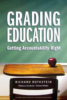 Book Cover Grading Education: Getting Accountability Right by Richard Rothstein