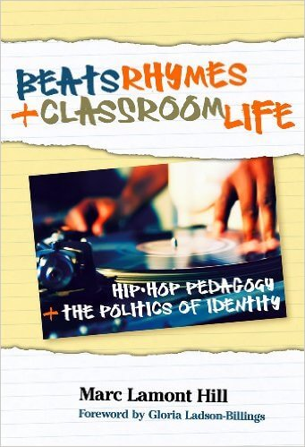 Click for more detail about Beats, Rhymes, and Classroom Life: Hip-Hop Pedagogy and the Politics of Identity by Marc Lamont Hill