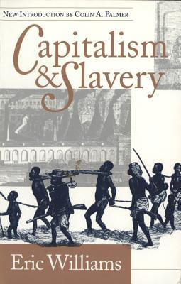 Click for more detail about Capitalism And Slavery by Eric Williams