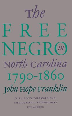 Book Cover Free Negro in North Carolina, 1790-1860 by John Hope Franklin