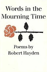 Click for more detail about Words in the Mourning Time: Poems by Robert Hayden