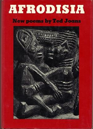 Click for more detail about Afrodisia;: New poems by Ted Joans