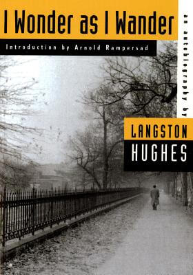 Click for more detail about I Wonder as I Wander: An Autobiographical Journey by Langston Hughes