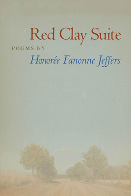 Click for more detail about Red Clay Suite by Honorée Fanonne Jeffers