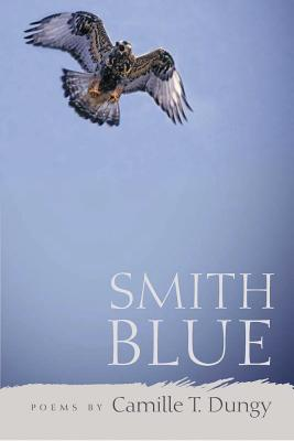 Click for more detail about Smith Blue by Camille T. Dungy