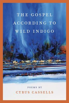 Click for more detail about The Gospel According to Wild Indigo by Cyrus Cassells