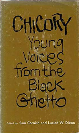 Book Cover Chicory: Young Voices from the Black Ghetto by Sam Cornish and Lucian W. Dixon
