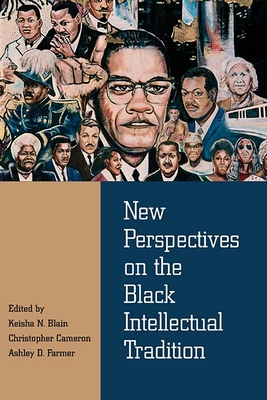 Click for more detail about New Perspectives on the Black Intellectual Tradition by Keisha N. Blain