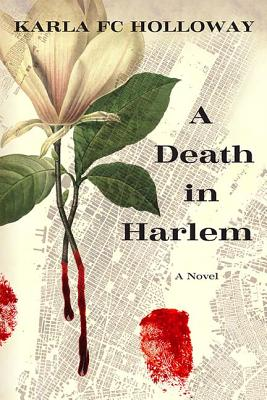 Click for more detail about A Death in Harlem: A Novel by Karla FC Holloway