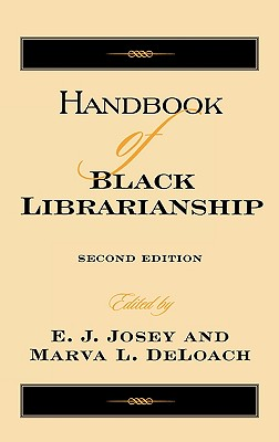 Click for more detail about Handbook of Black Librarianship by E.J. Josey