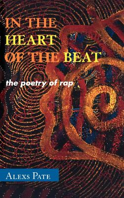 Click for a larger image of In the Heart of the Beat: The Poetry of Rap (African American Cultural Theory and Heritage)