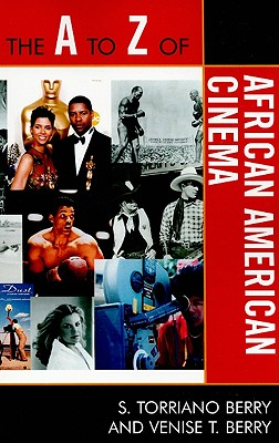 Click for more detail about The A to Z of African American Cinema by S. Torriano Berry and Venise Berry