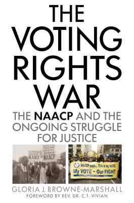 Book Cover The Voting Rights War: The NAACP and the Ongoing Struggle for Justice by Gloria J. Browne-Marshall