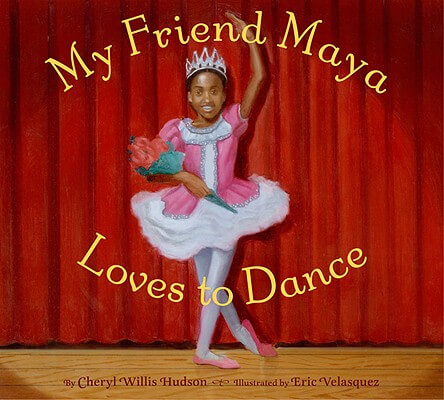 Click for more detail about My Friend Maya Loves To Dance by Cheryl Willis Hudson