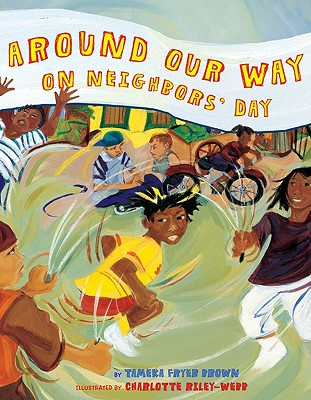 Click for more detail about Around Our Way on Neighbors' Day by Tameka Fryer Brown