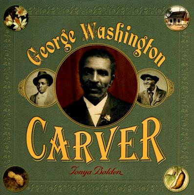 book cover George Washington Carver by Tonya Bolden