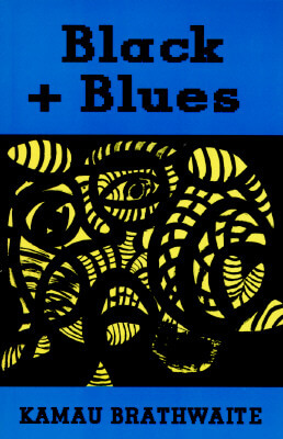 Click for more detail about Black + Blues by Kamau Brathwaite