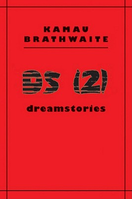 Click for more detail about DS (2): Dreamstories by Kamau Brathwaite