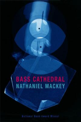 Click for more detail about Bass Cathedral by Nathaniel Mackey