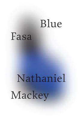 Click for more detail about Blue Fasa by Nathaniel Mackey