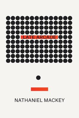 Book Cover Late Arcade by Nathaniel Mackey