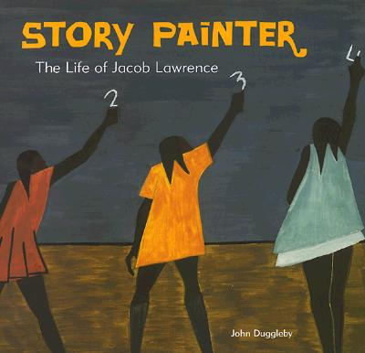 Click for more detail about Story Painter: The Life of Jacob Lawrence by John Duggleby