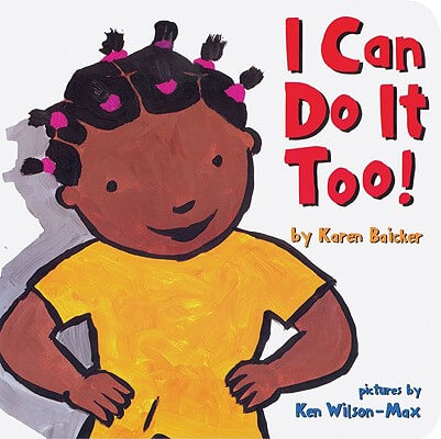 Click for more detail about I Can Do It Too! by Karen Baicker