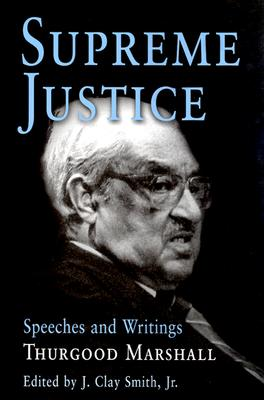 Click for more detail about Supreme Justice: Speeches and Writings: Thurgood Marshall by Thurgood Marshall