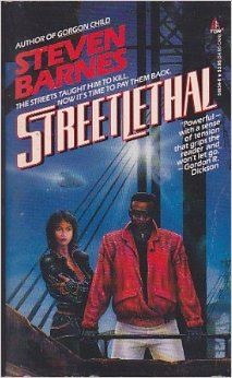Click for more detail about Streetlethal by Steven Barnes